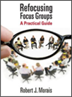 Refocusing Focus Groups